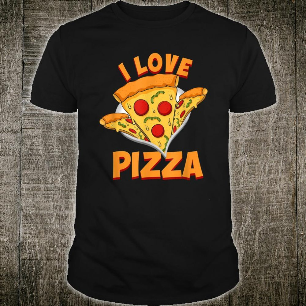 Pizza - I Love Food Chef Restaurant Shirt
