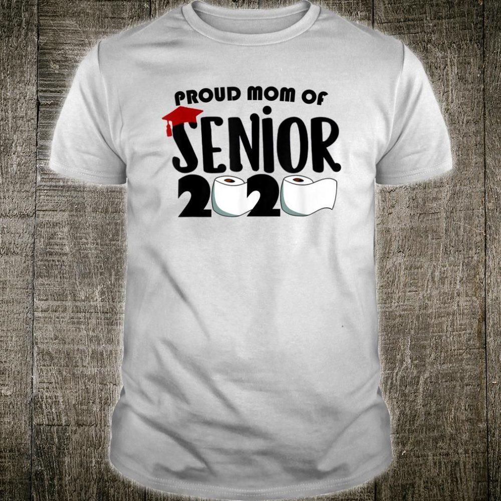 Proud Mom of a Class of 2020 Graduate Senior toilet paper Shirt