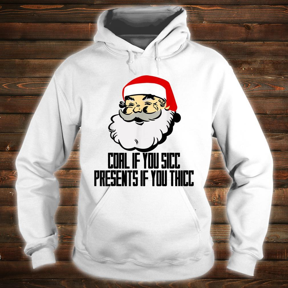 Santa Claus Coal If You Sicc Presents If You Thicc Chirstmas Shirt hoodie