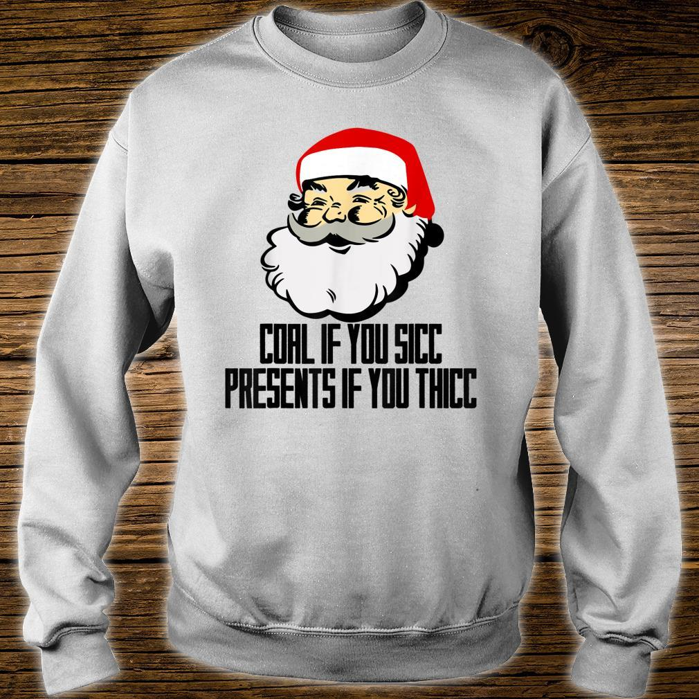 Santa Claus Coal If You Sicc Presents If You Thicc Chirstmas Shirt sweater