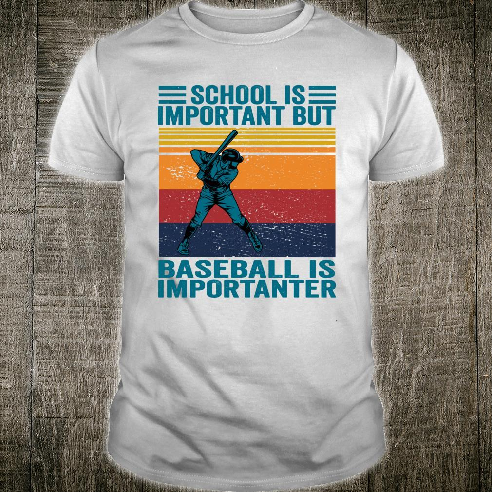 School Is Important But Baseball Is Importanter Baseball Shirt