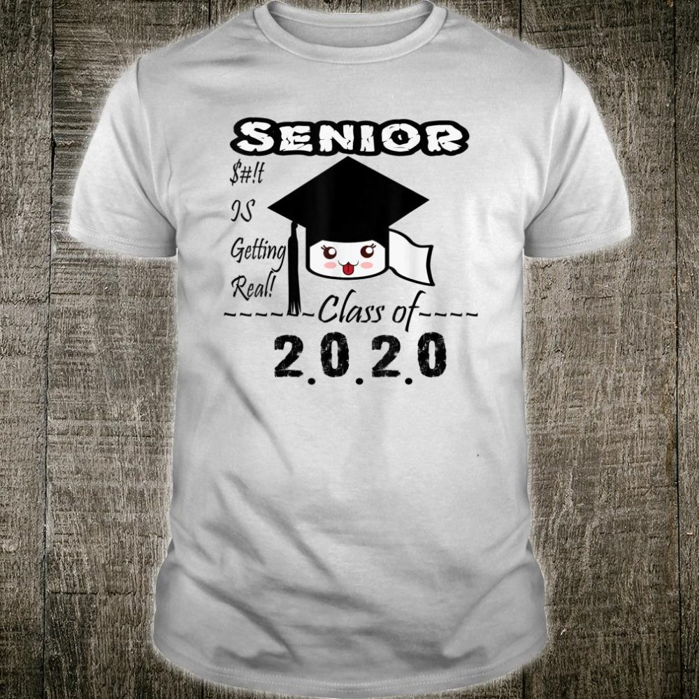 Senior Class of 2020 Toilet Paper Is Getting Real Graduate Shirt