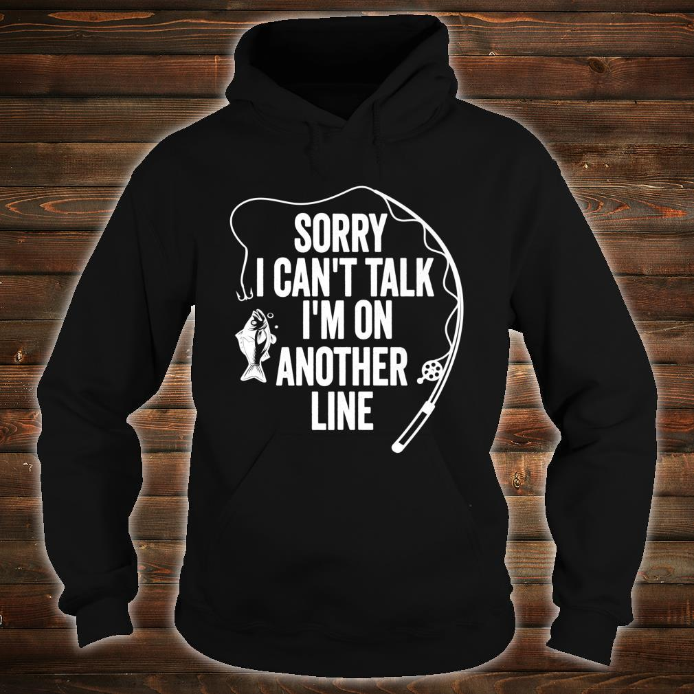 Sorry Can't Talk I'm On Another Line Fishing Holiday Shirt hoodie