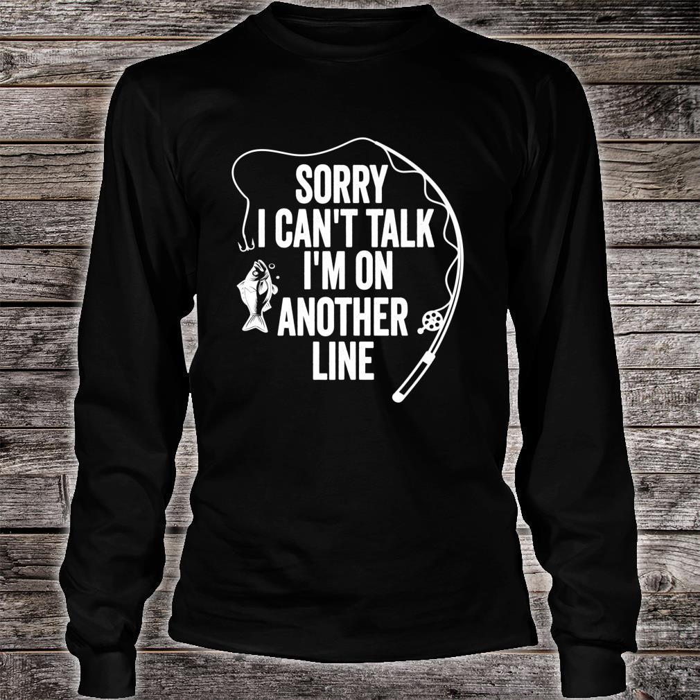 Sorry Can't Talk I'm On Another Line Fishing Holiday Shirt long sleeved