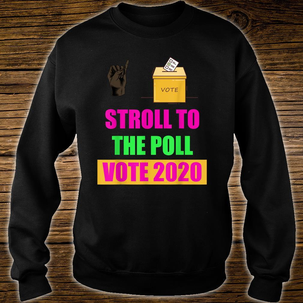 Stroll to the poll aka vote 2020 Shirt sweater