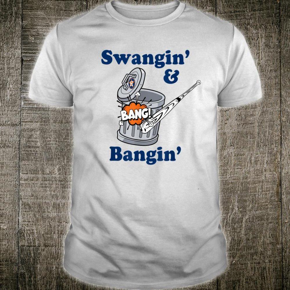 Swangin' & Bangin' Shirt