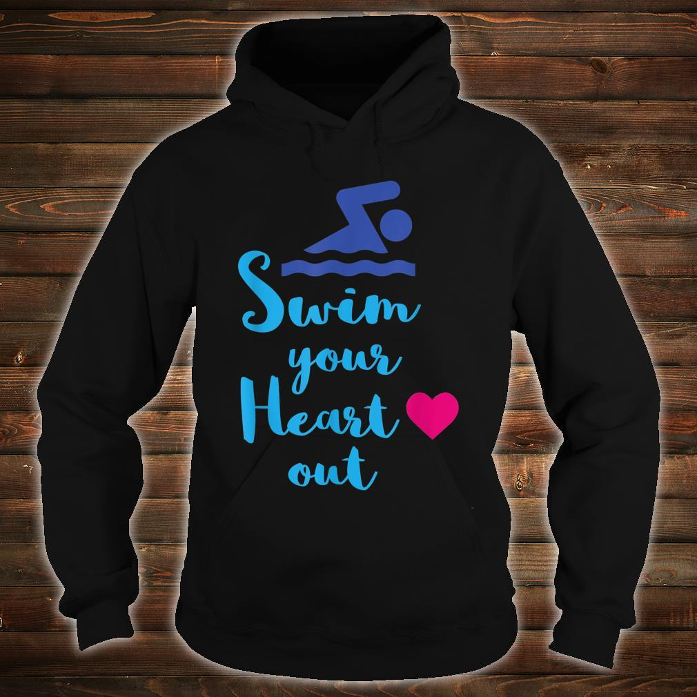 Swim Your Heart Out, With Swimmer Shirt hoodie