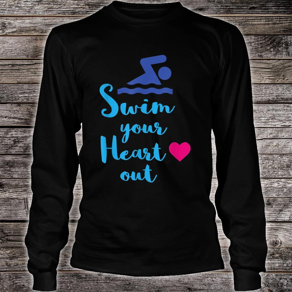 Swim Your Heart Out, With Swimmer Shirt long sleeved