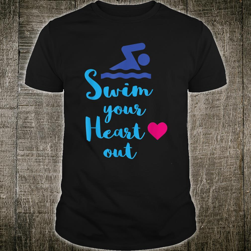 Swim Your Heart Out, With Swimmer Shirt
