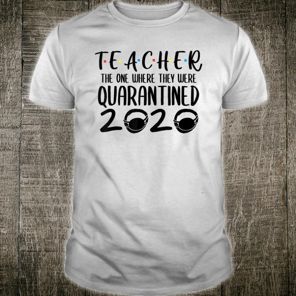 Teacher Quarantine 2020 Shirt
