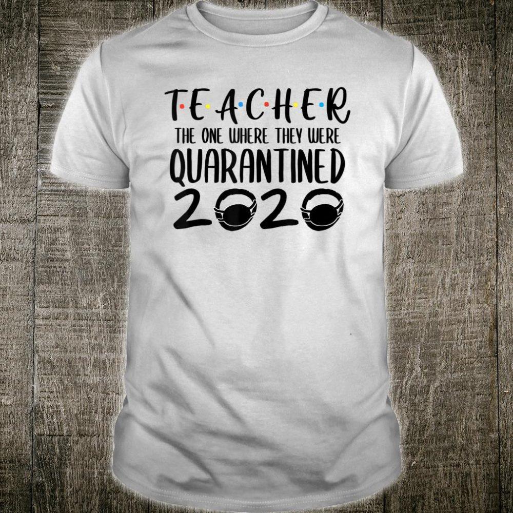 Teacher Quarantine 2020 Shirt