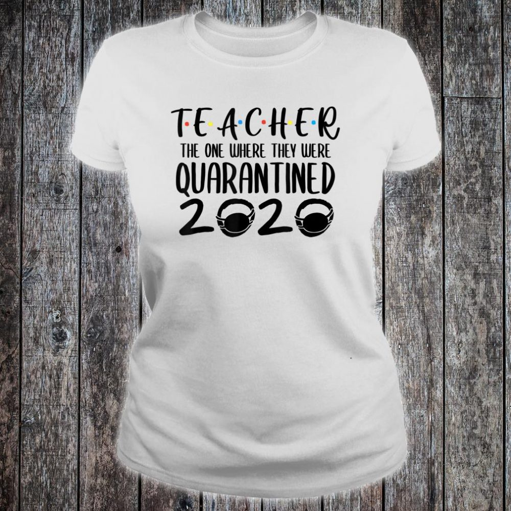 Teacher Quarantine 2020 Shirt ladies tee