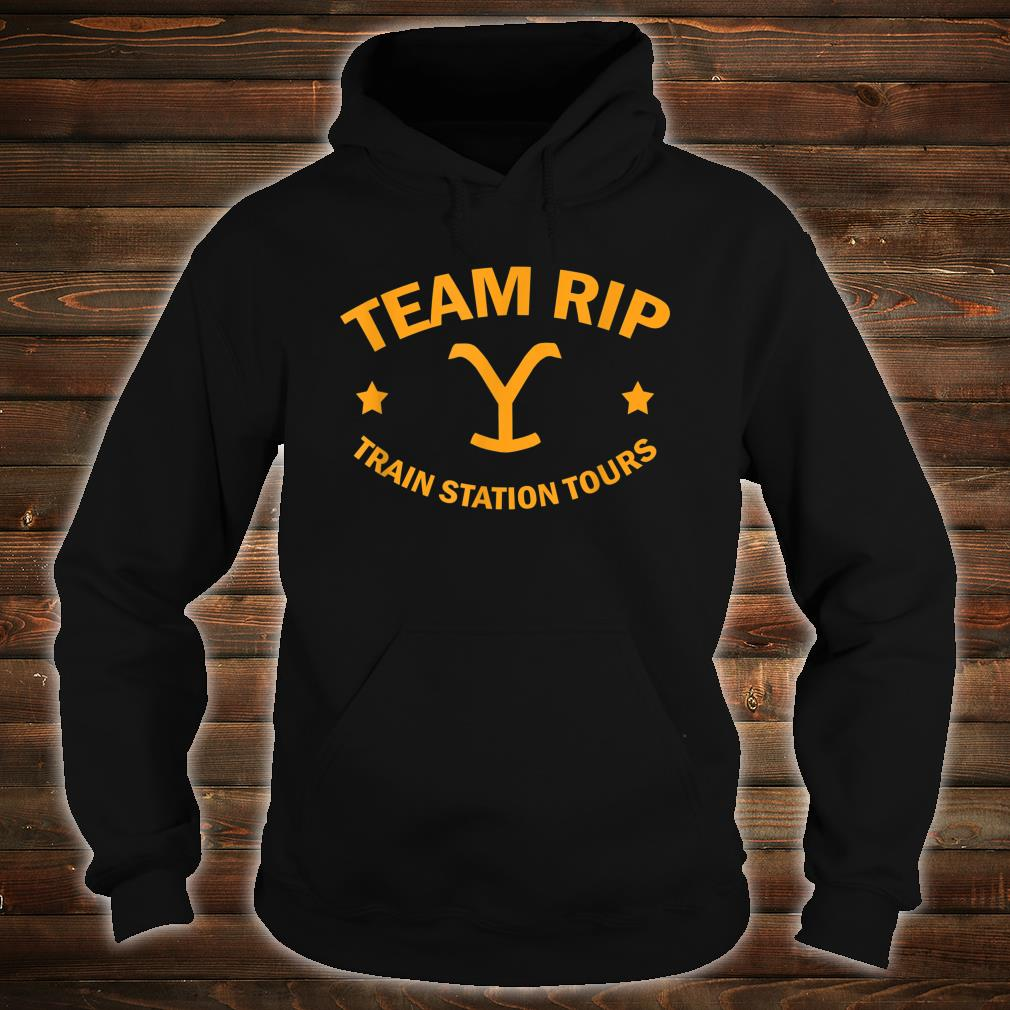 Team Rip Train Station Tours YellowStone Shirt hoodie