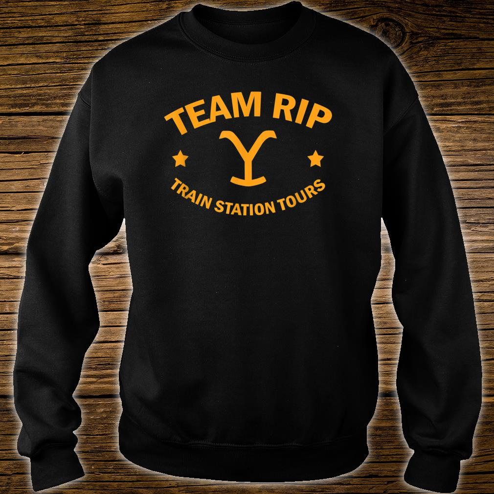 Team Rip Train Station Tours YellowStone Shirt sweater