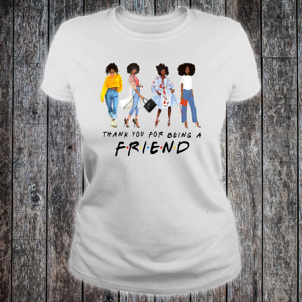 Thank You For Being A Friend Black Queen African American Shirt ladies tee
