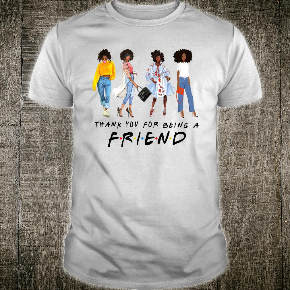 Thank You For Being A Friend Black Queen African American Shirt