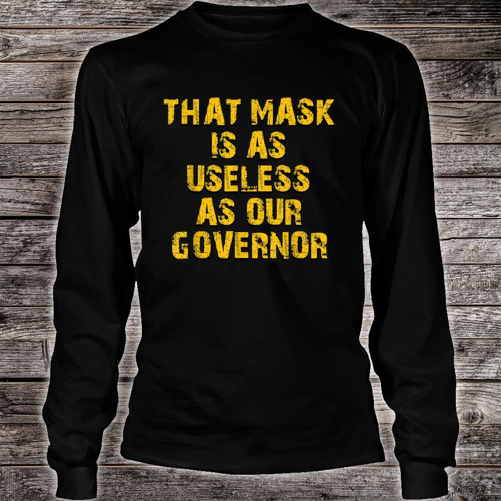 That Mask Is As Useless As Our Governor Political 2020 Shirt long sleeved