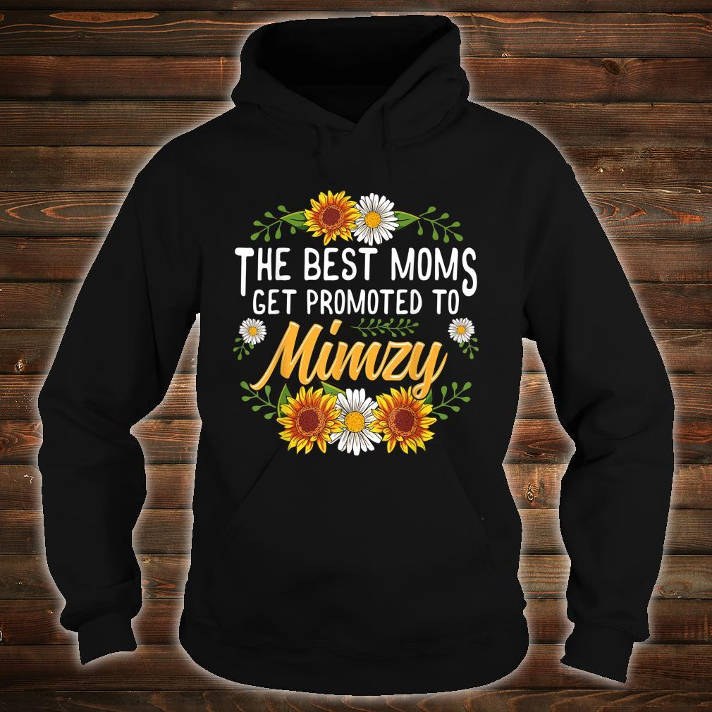 The Best Moms Get Promoted To Mimzy Shirt hoodie