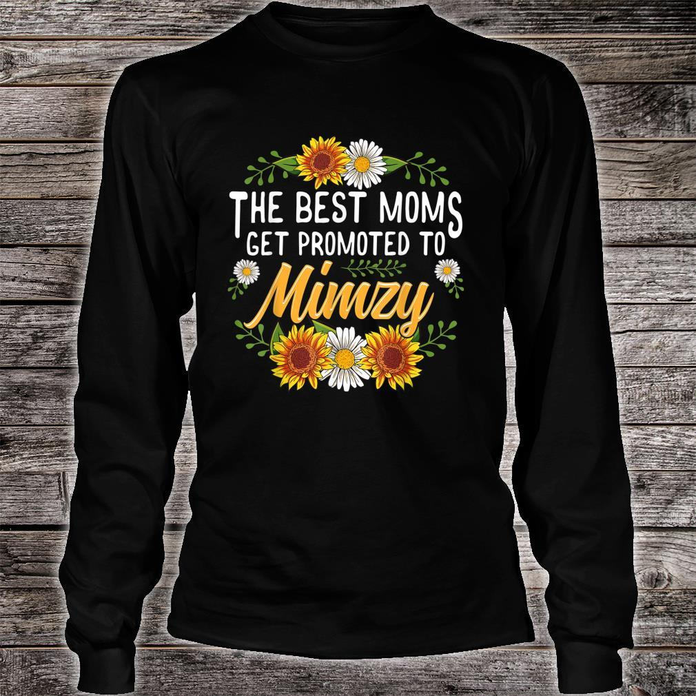 The Best Moms Get Promoted To Mimzy Shirt long sleeved