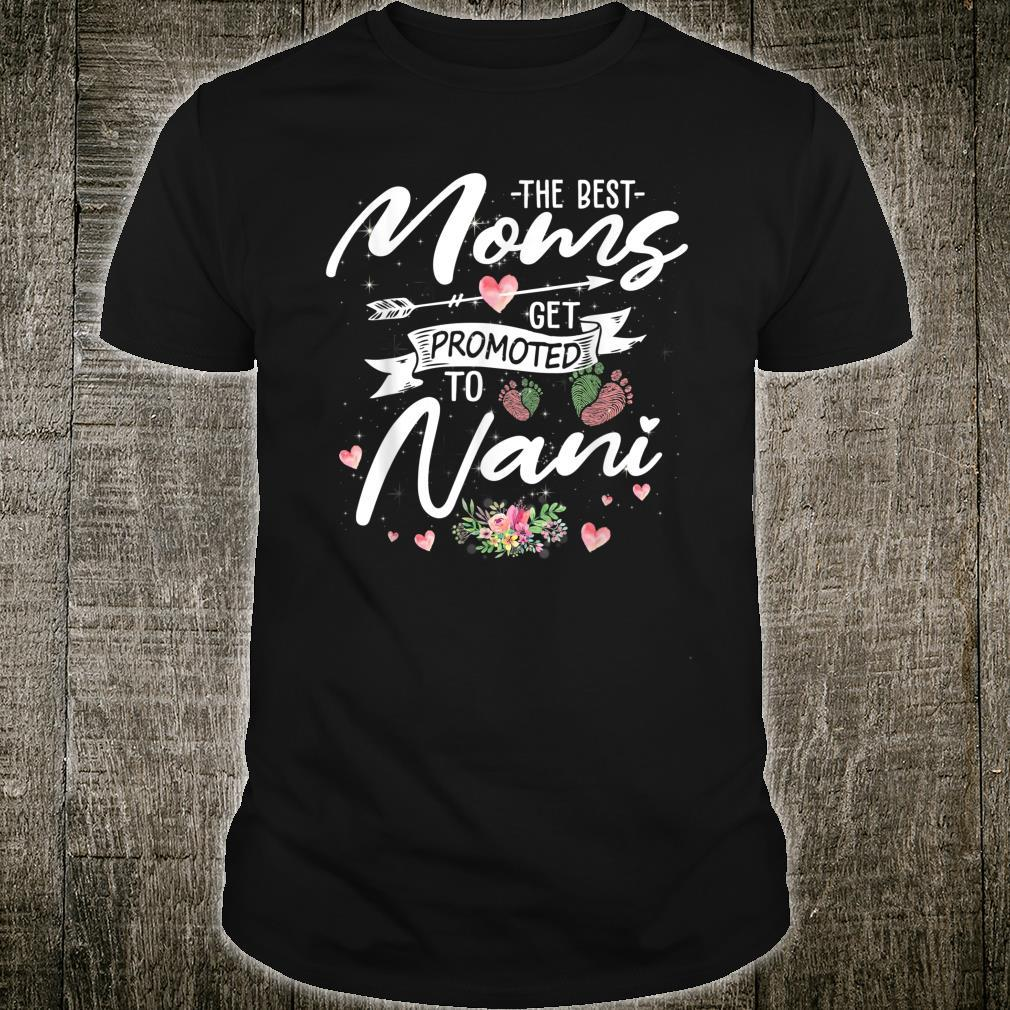 The Best Moms Get Promoted To Nani Floral Mom Grandma Shirt