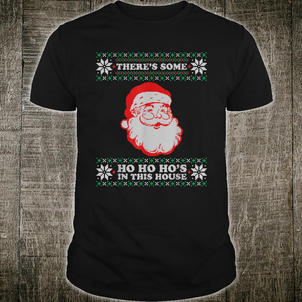 Theres Some Ho Ho Hos in This House Inappropriate Christmas Shirt
