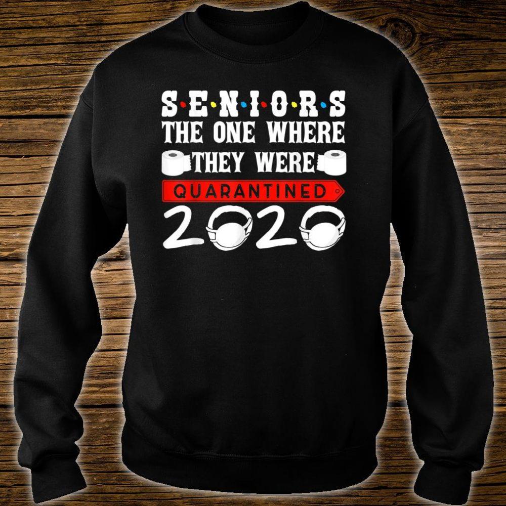 They Were Quarantined 2020 Seniors The One Where Shirt sweater