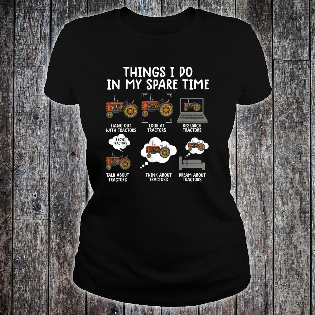 Things i do in my spare time tractor Farmers Shirt ladies tee
