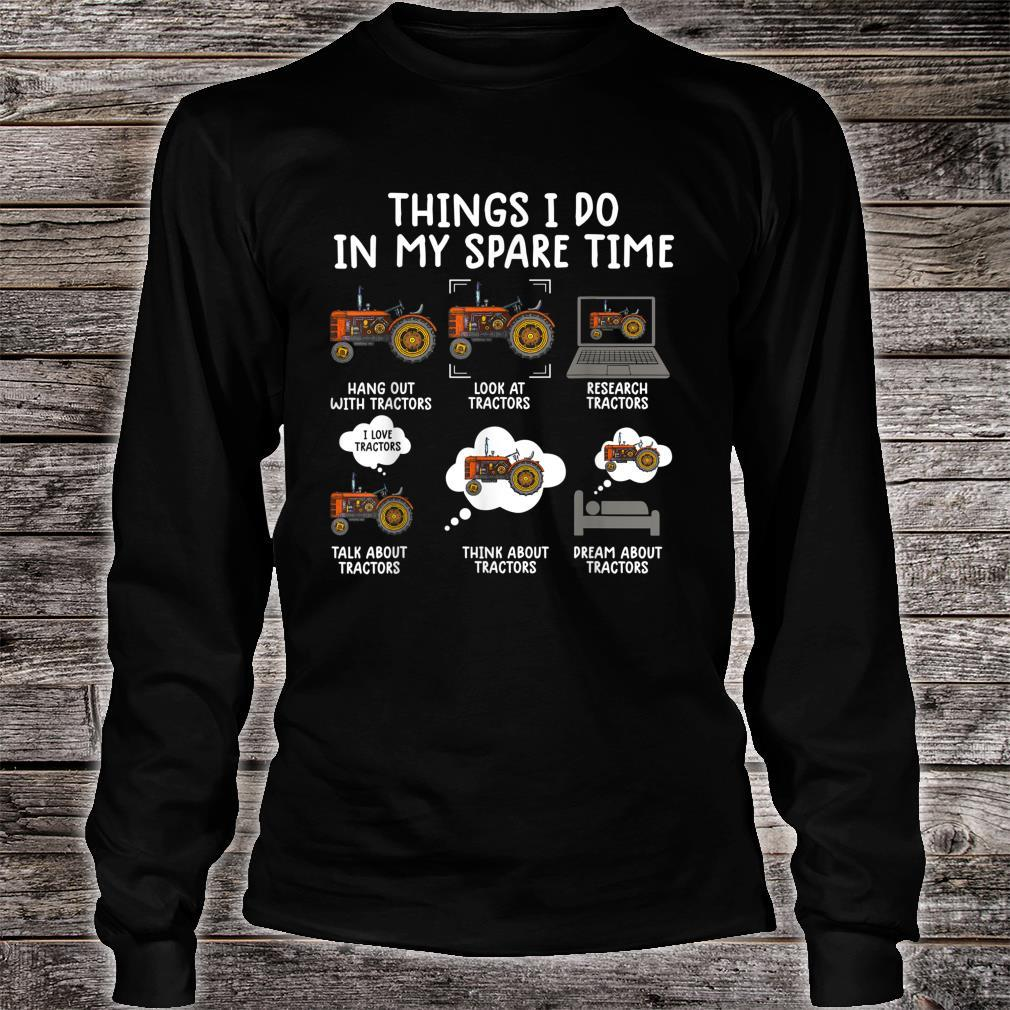 Things i do in my spare time tractor Farmers Shirt long sleeved