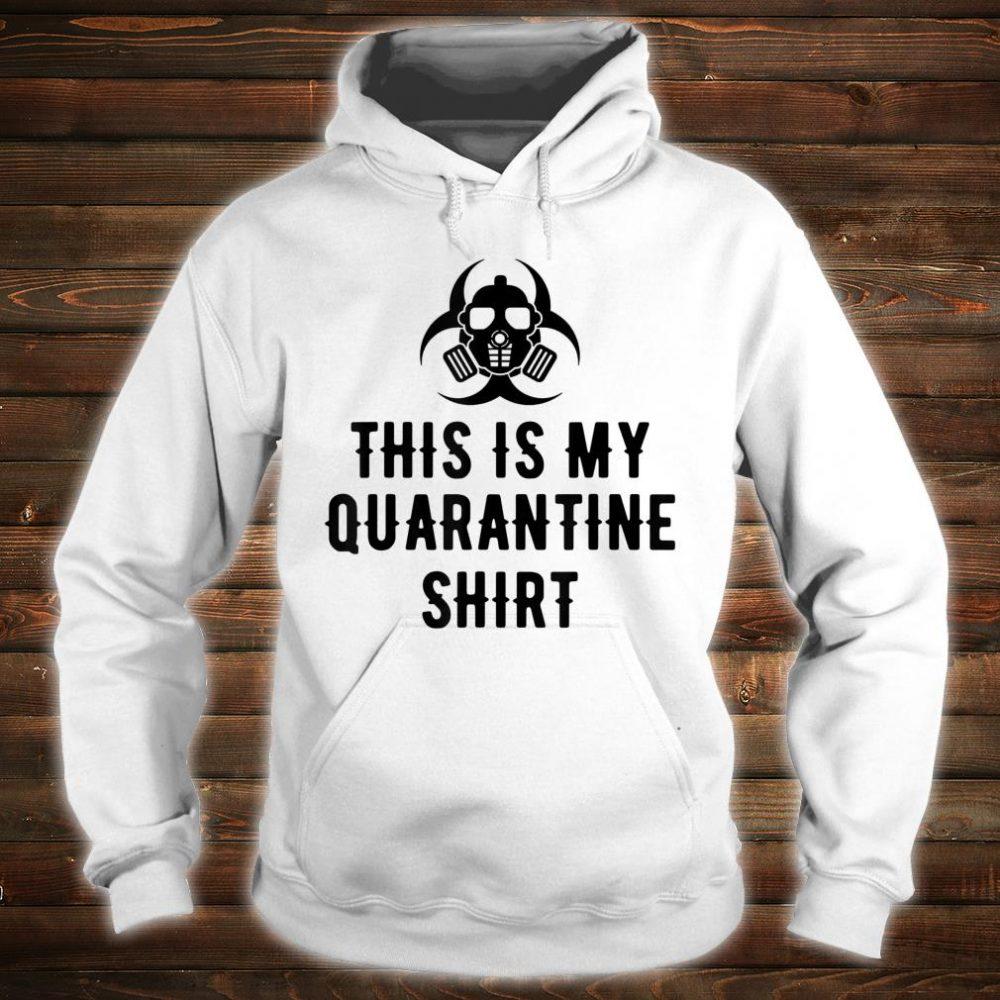 This is My Quarantine Shirt Virus Awareness Flu Shirt hoodie
