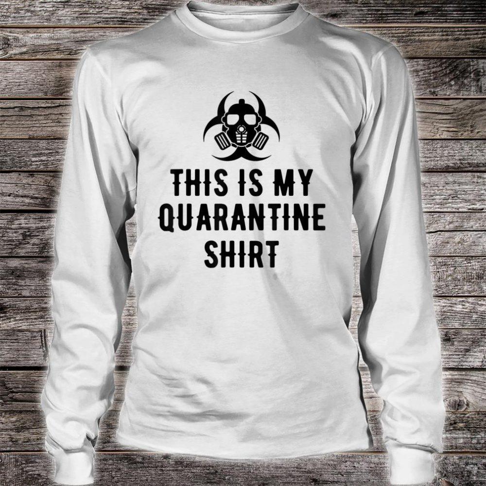 This is My Quarantine Shirt Virus Awareness Flu Shirt long sleeved