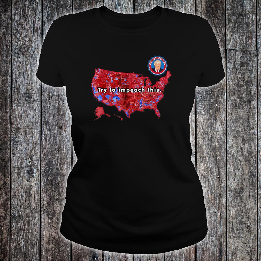 Try to Impeach This Shirt ladies tee