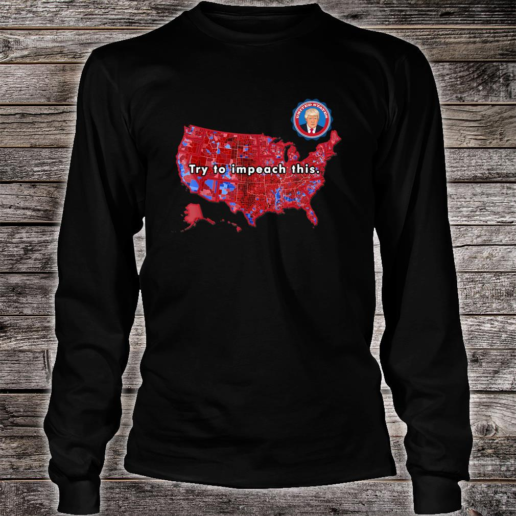 Try to Impeach This Shirt long sleeved