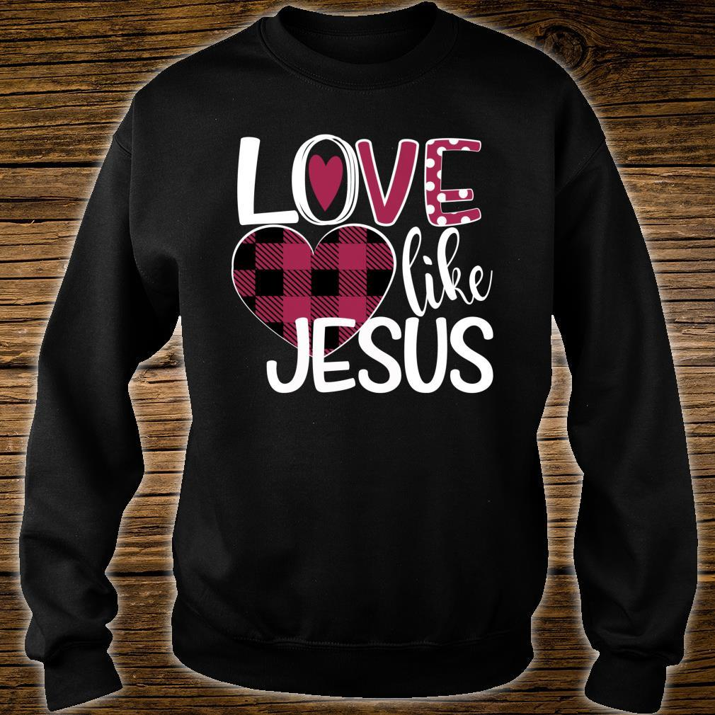 Valentines Day Pink Flannel Heart Love Like Jesus Shirt sweater