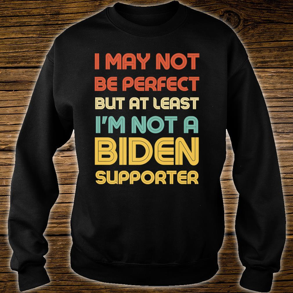 Vintage Style At Least I'm Not A Biden Supporter Anti Biden Shirt sweater