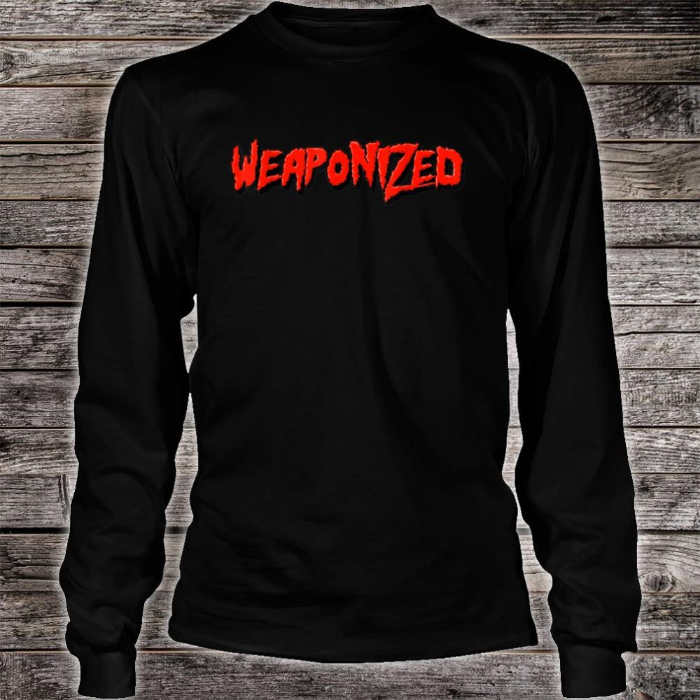 WEAPONIZED Shirt long sleeved