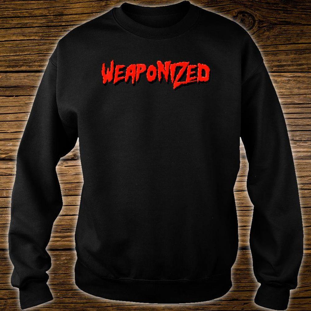 WEAPONIZED Shirt sweater