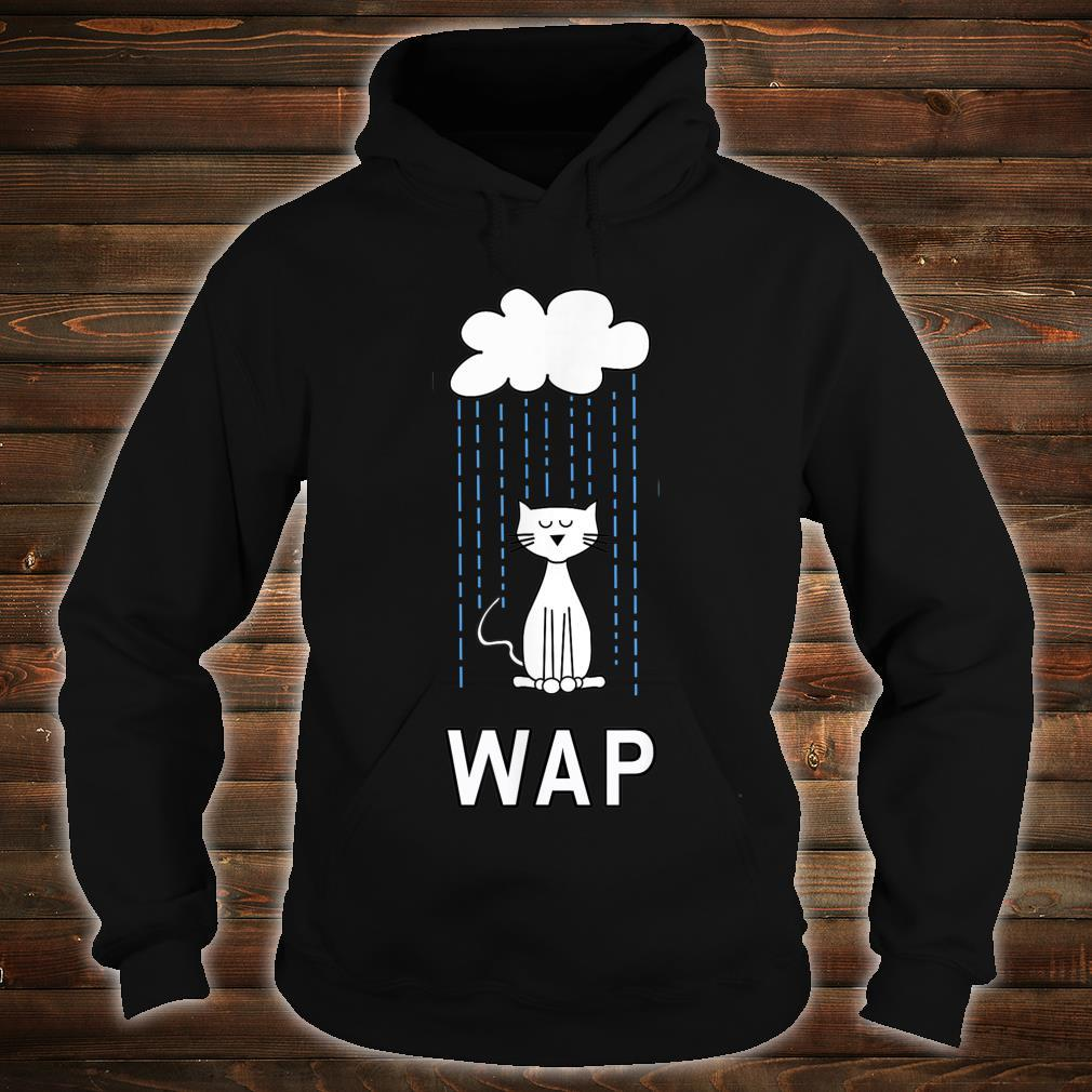 Wet Pussy Cat In Rain #WAP Hot Design Shirt hoodie