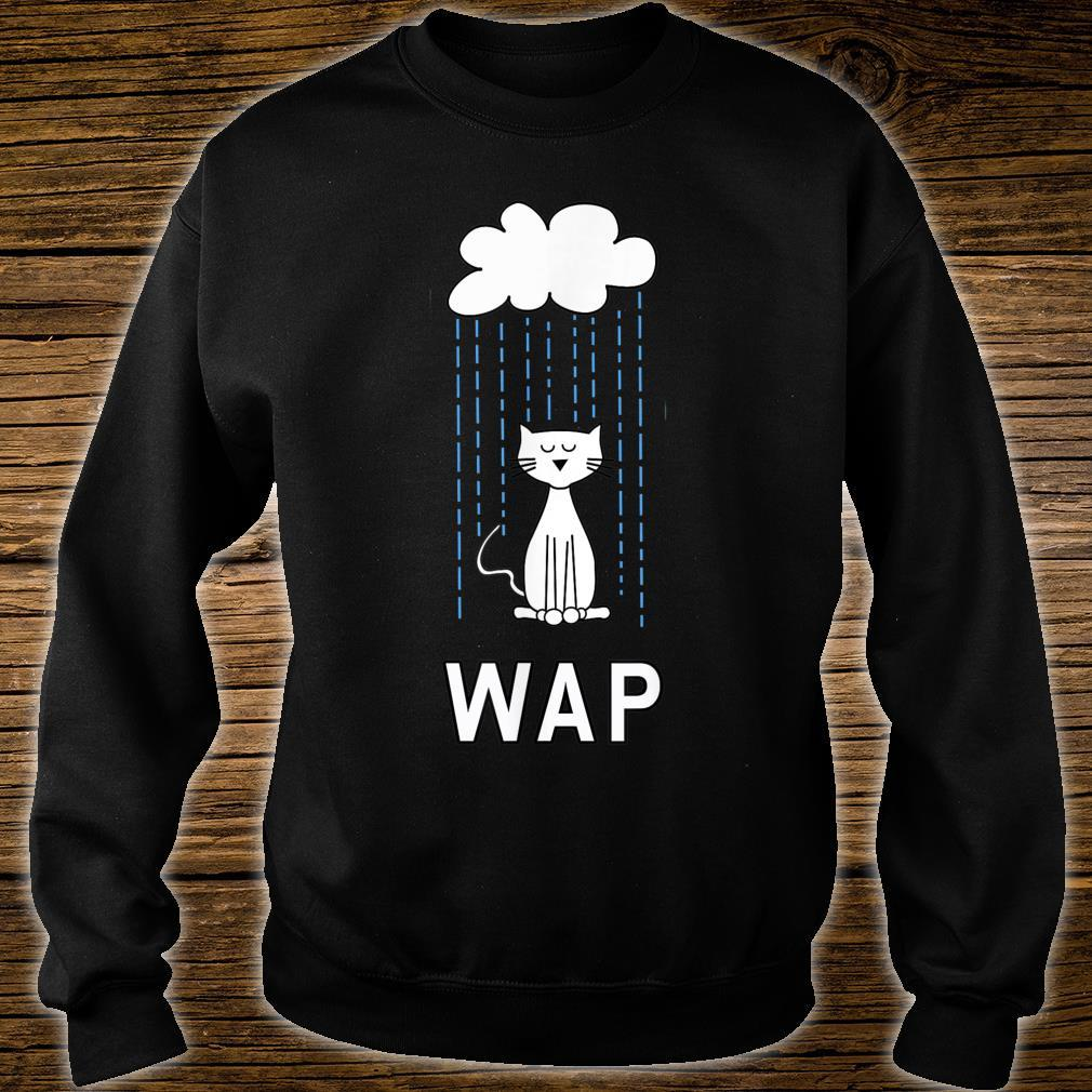 Wet Pussy Cat In Rain #WAP Hot Design Shirt sweater