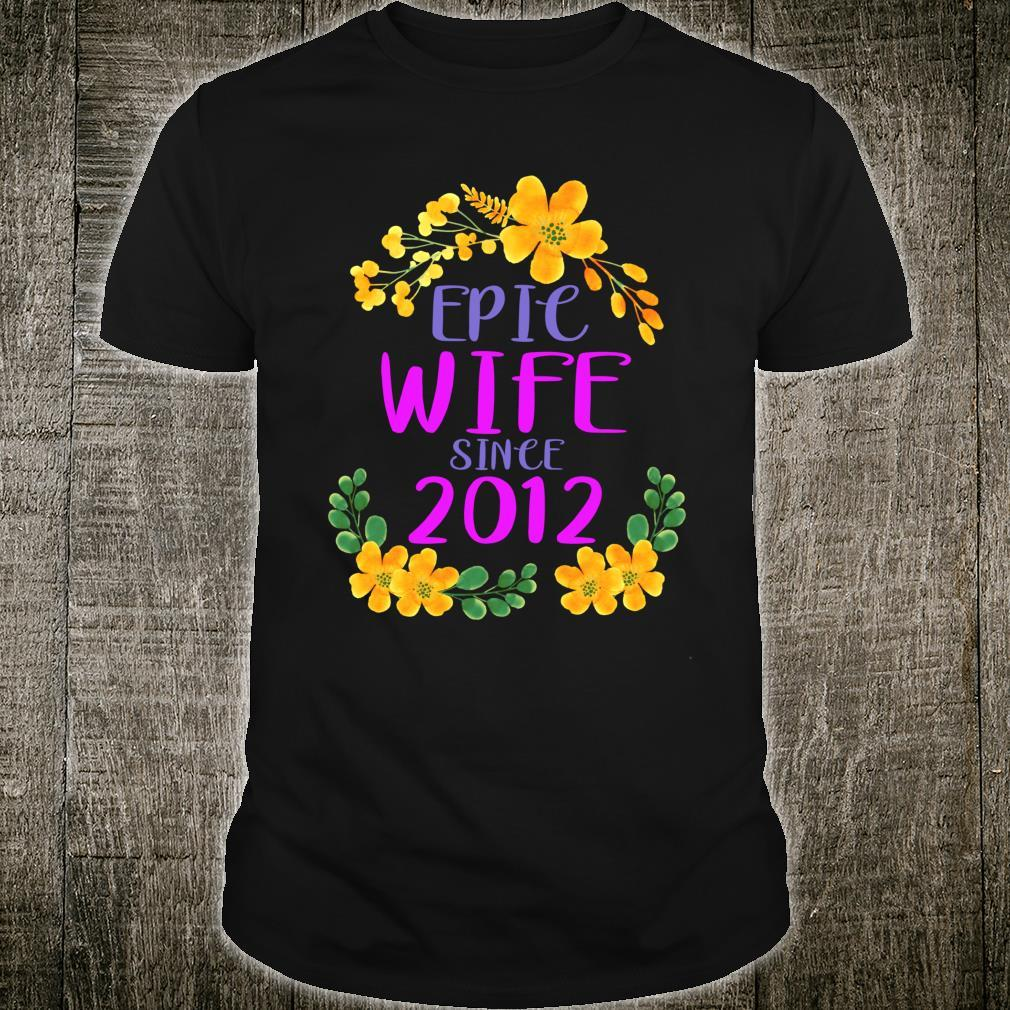 Wife Epic Wife Since 2012 Shirt