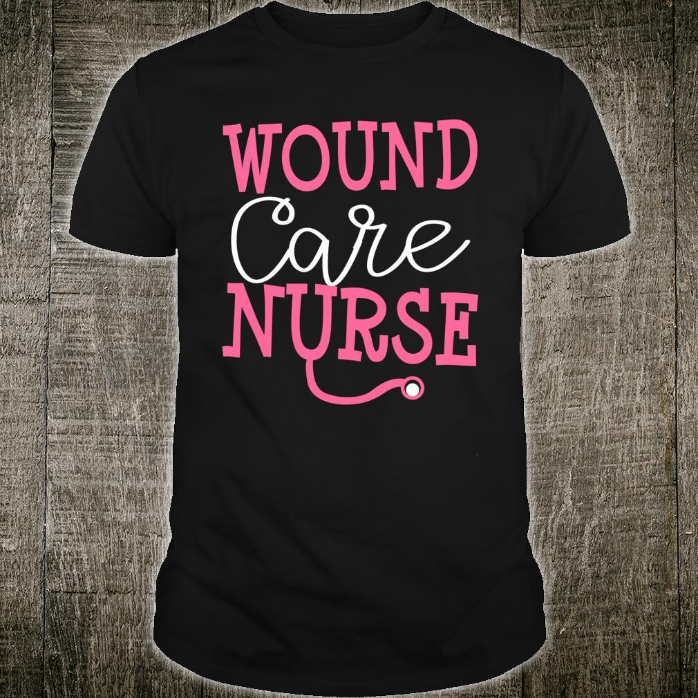 Wound Care Nurse Cute Nursing New Job Registered Nurse Shirt