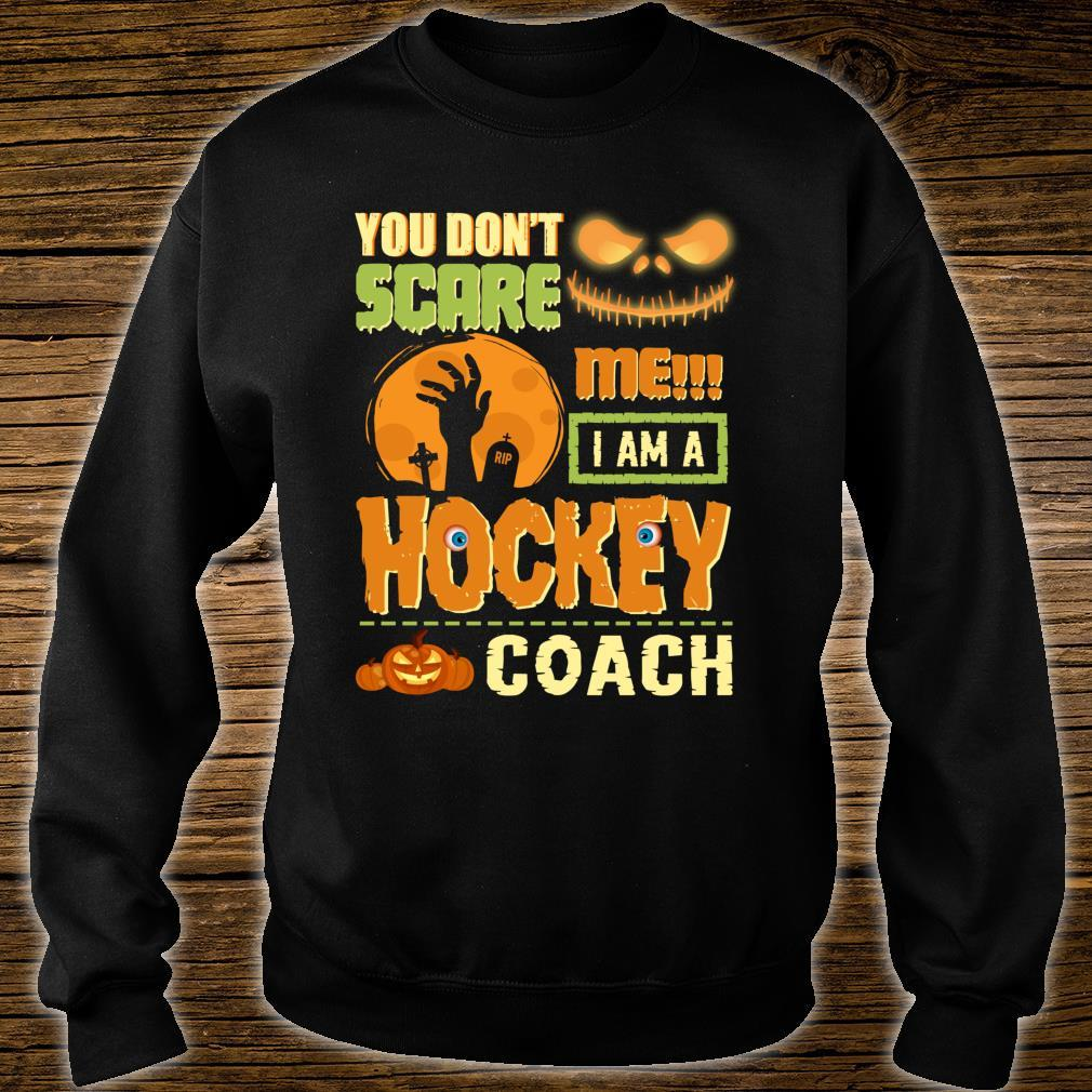 You Don't Scare Hockey Coach Halloween Costume Quote Shirt sweater
