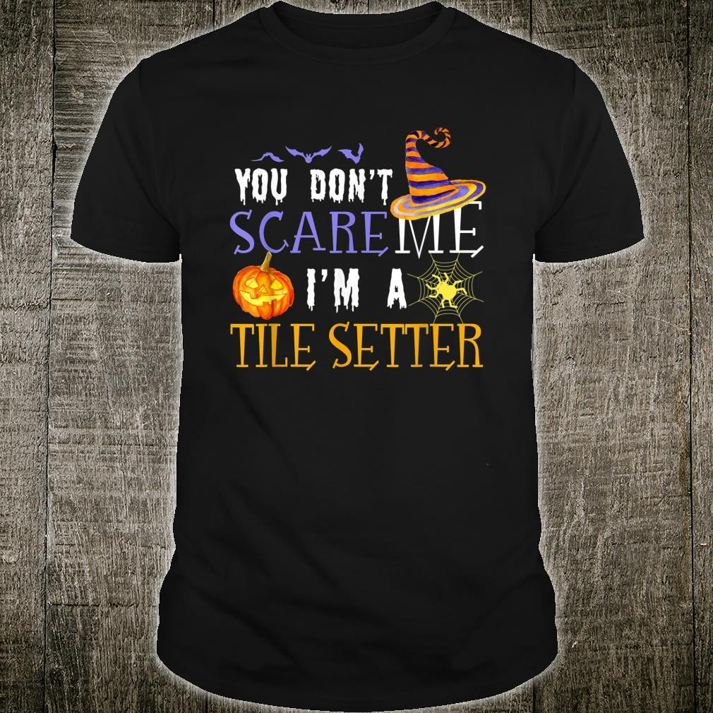You Don't Scare Tile Setter Outfit Halloween Costume Shirt